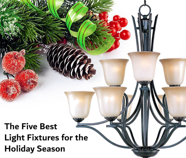 The Five Best Light Fixtures for the Holiday Season